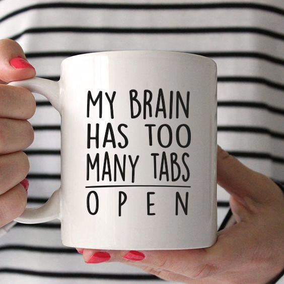 Apparel - My Brain Has Too Many Tabs Open