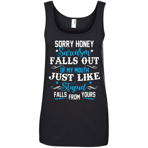Apparel - Sorry Honey, Sarcasm Falls Out Of My Mouth *Blue