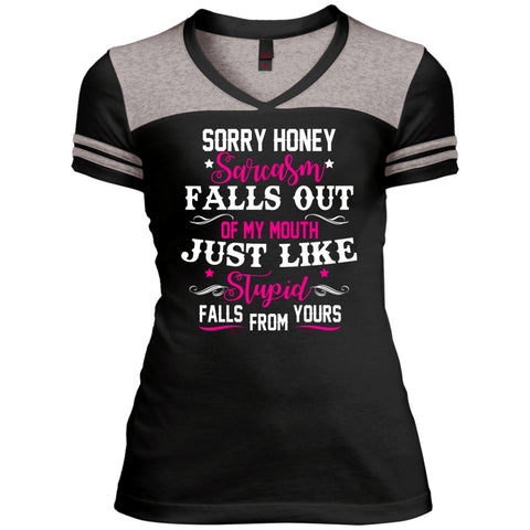Apparel - Sorry Honey, Sarcasm Falls Out Of My Mouth *Pink