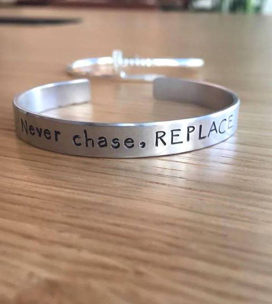 Never Chase, Replace