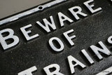 Beware of Trains Cast Iron Sign - Kernow Furniture
