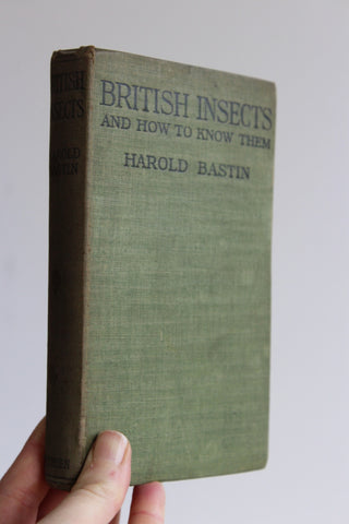 British Insects & How To Know Them - Harold Bastin