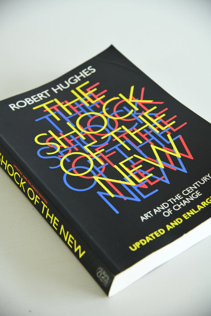 Robert Hughes The Shock Of The New - Kernow Furniture