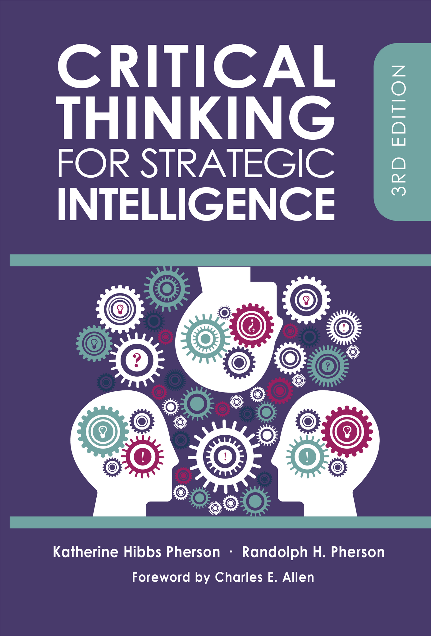 PREORDER: Critical Thinking for Strategic Intelligence. 3rd ed.