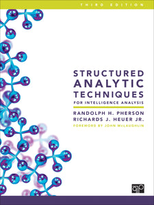 PREORDER: Structured Analytic Techniques for Intelligence Analysis, 3rd ed.