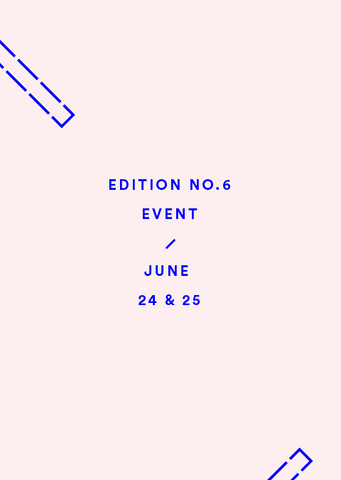 Edition No.6 June 24 and 25 event
