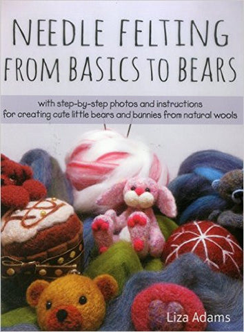 Needlefelting from Basics to Bears