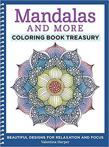 Mandalas and More Coloring Book Treasury: Beautiful Designs for Relaxation and Focus Coloring Book
