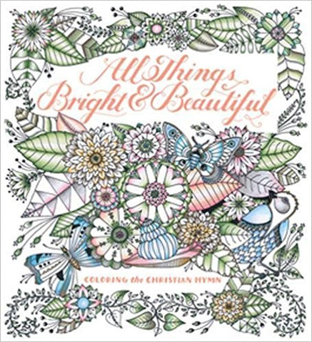 All Things Bright & Beautiful Coloring Book – West Broadway ...