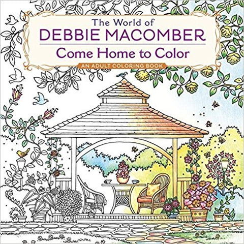 Debbie Macomber Come Home To Color Coloring Book