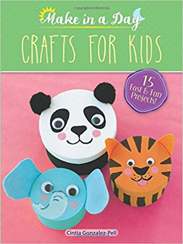 Make in a Day Crafts for Kids