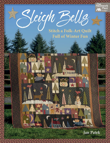Sleigh Bells: Stitch a Folk-Art Quilt Full of Winter Fun