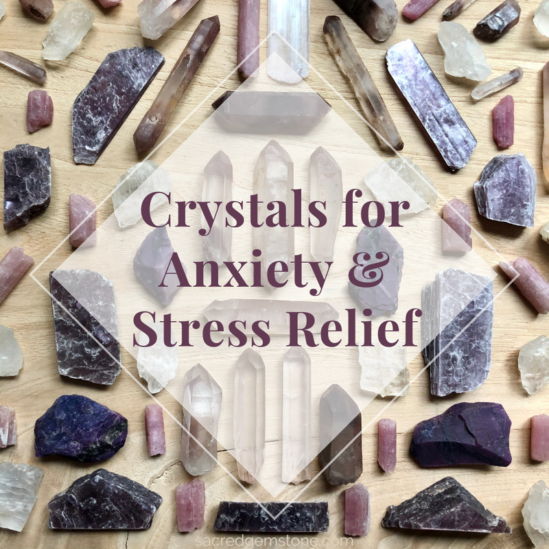 Crystals For Anxiety & Stress Relief