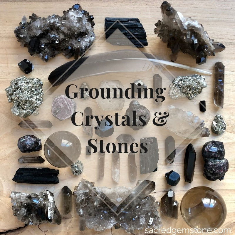 Grounding Crystals & Stones