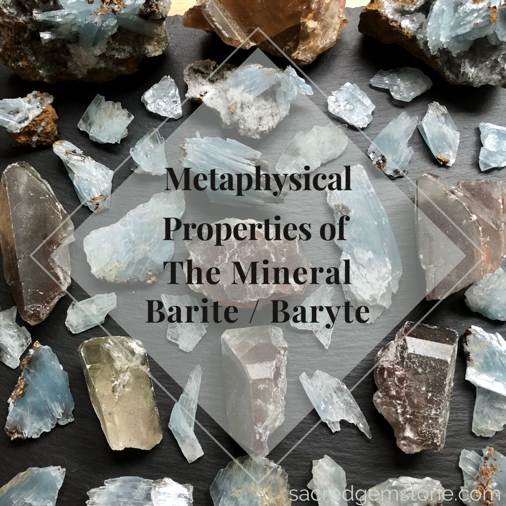 Metaphysical Properties of the Mineral Barite Blog Post