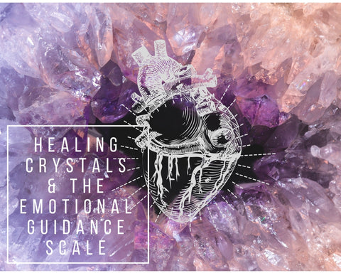 Healing Crystals & the Emotional Guidance Scale