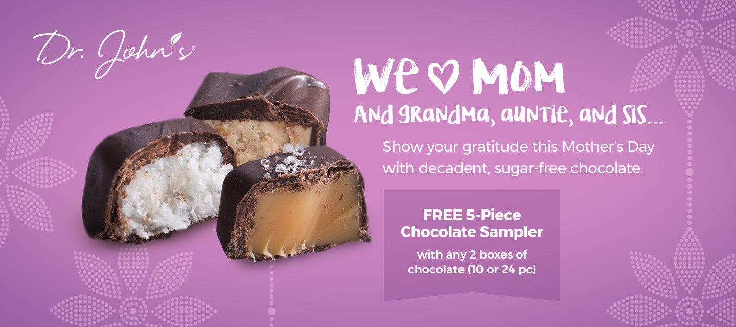 Mother's Day Treats | Dr. John's Healthy Sweets