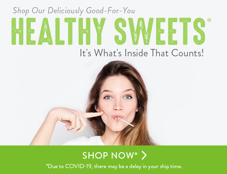 Shop Our Deliciously Good-For-You Healthy Sweets. It's What's Inside That Counts!
