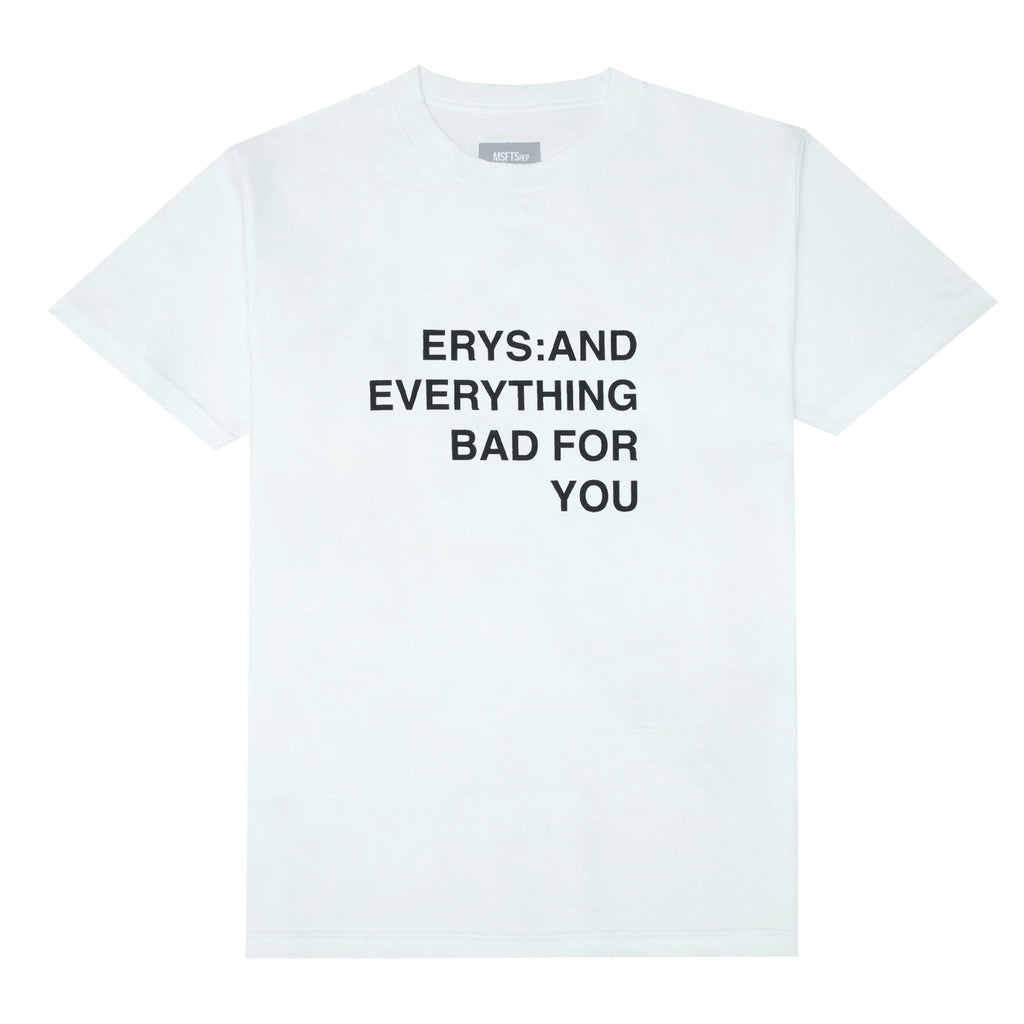 ERYS: AND EVERYTHING BAD FOR YOU, WHITE