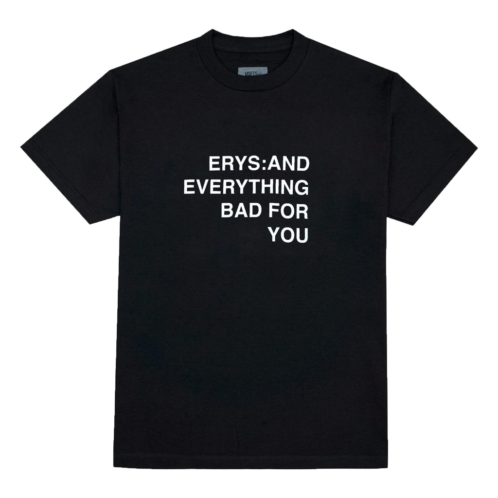 ERYS: AND EVERYTHING BAD FOR YOU, BLACK