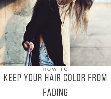 how to keep you hair from fading