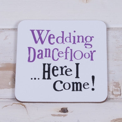 Wedding Dance floor Here I Come Coaster