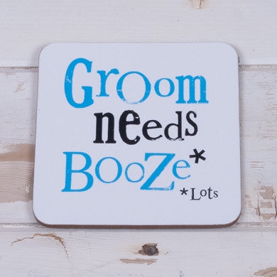 Groom Needs Booze Coaster