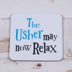 The Usher May Now Relax Coaster