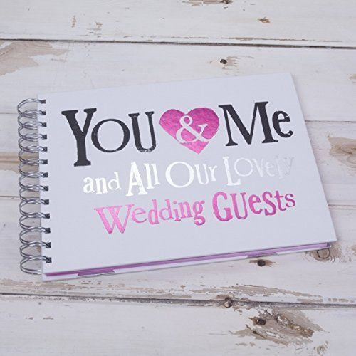 You, Me and All Our Lovely Wedding Guests Book