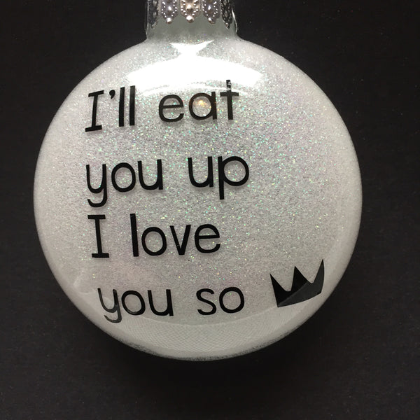 I'll Eat You Up, I Love You So Ornament