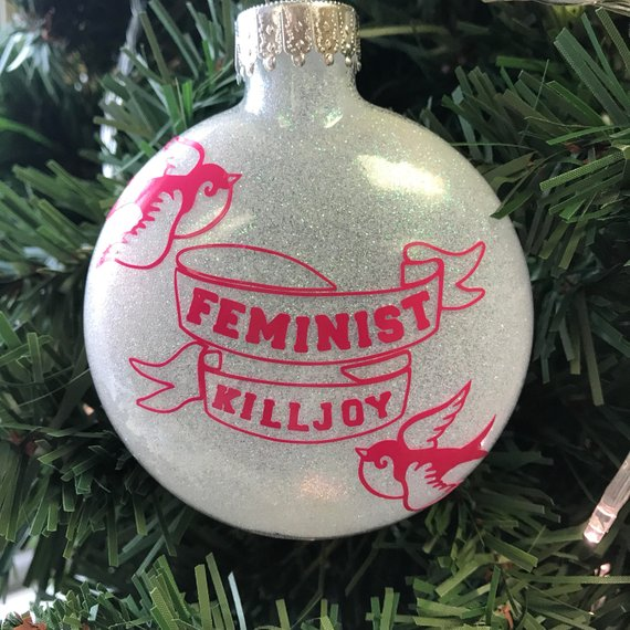 Feminist Killjoy Ornament