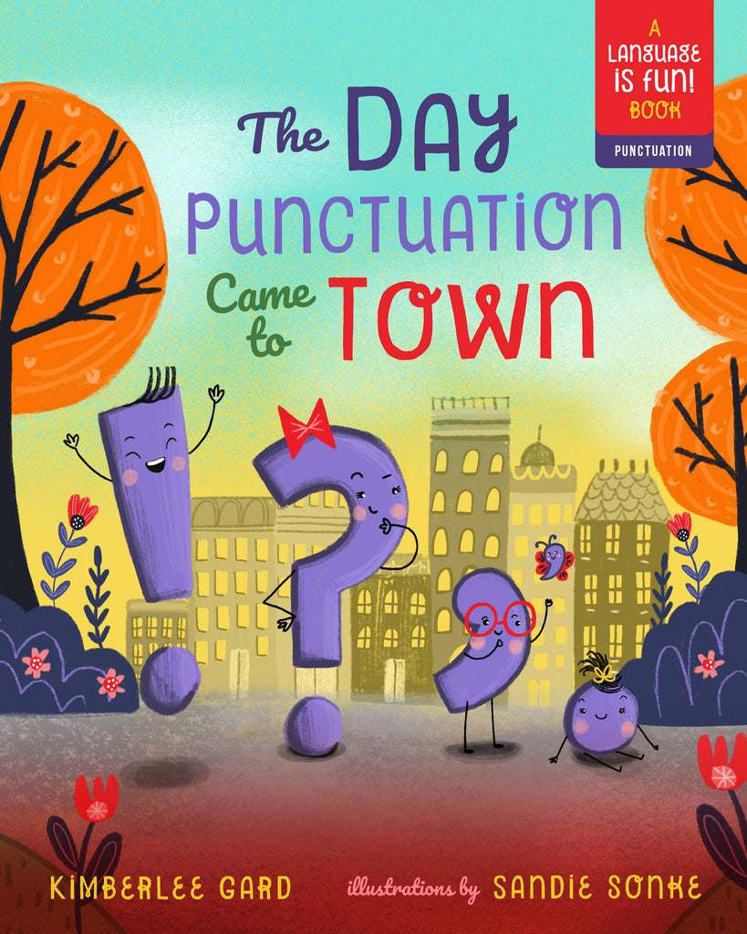 The Day Punctuation Came to Town Children's Book