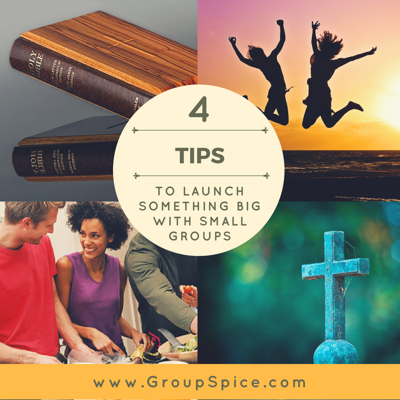 4 Tips to Launch Something Big with Small Groups