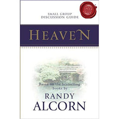 Heaven Small Group Discussion Guide by Randy Alcorn