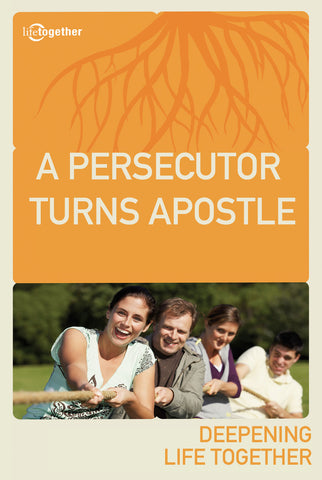 Acts Session #3 - A Persecutor Turns Apostle