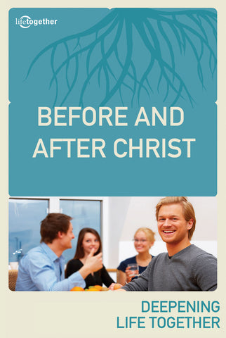 Ephesians Session #2 -Before and After Christ