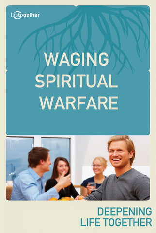 Ephesians Session #6 - Waging Spiritual Warfare