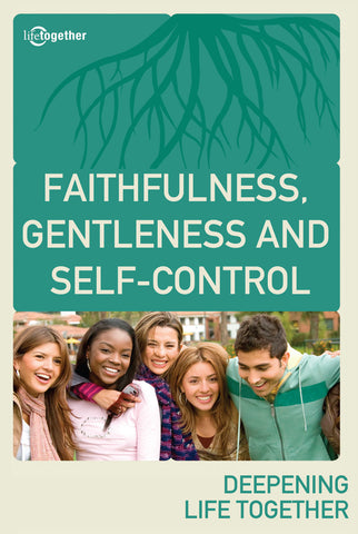 FOTS Session #6 - Faithfulness, Gentleness And Self-Control