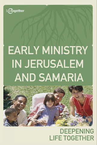 John Session #3 -Early Ministry in Jerusalem and Samaria