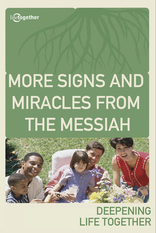 John Session #4 -More Signs and Miracles from the Messiah