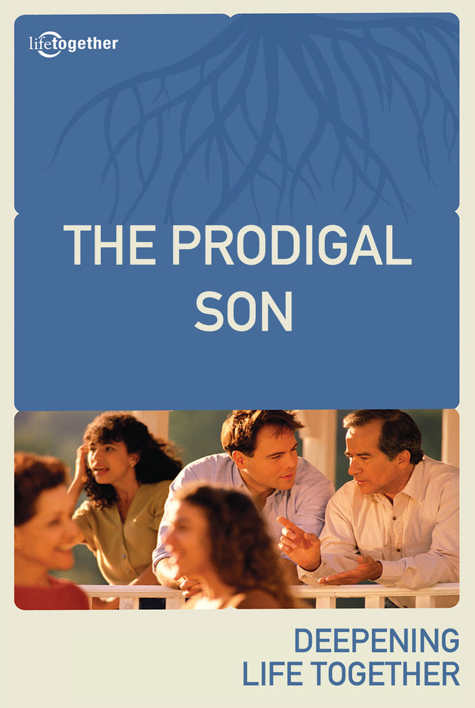 Parables Session #1 - The Prodigal Son