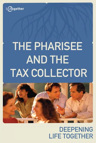 Parables Session #2 - The Pharisse and The Tax Collector