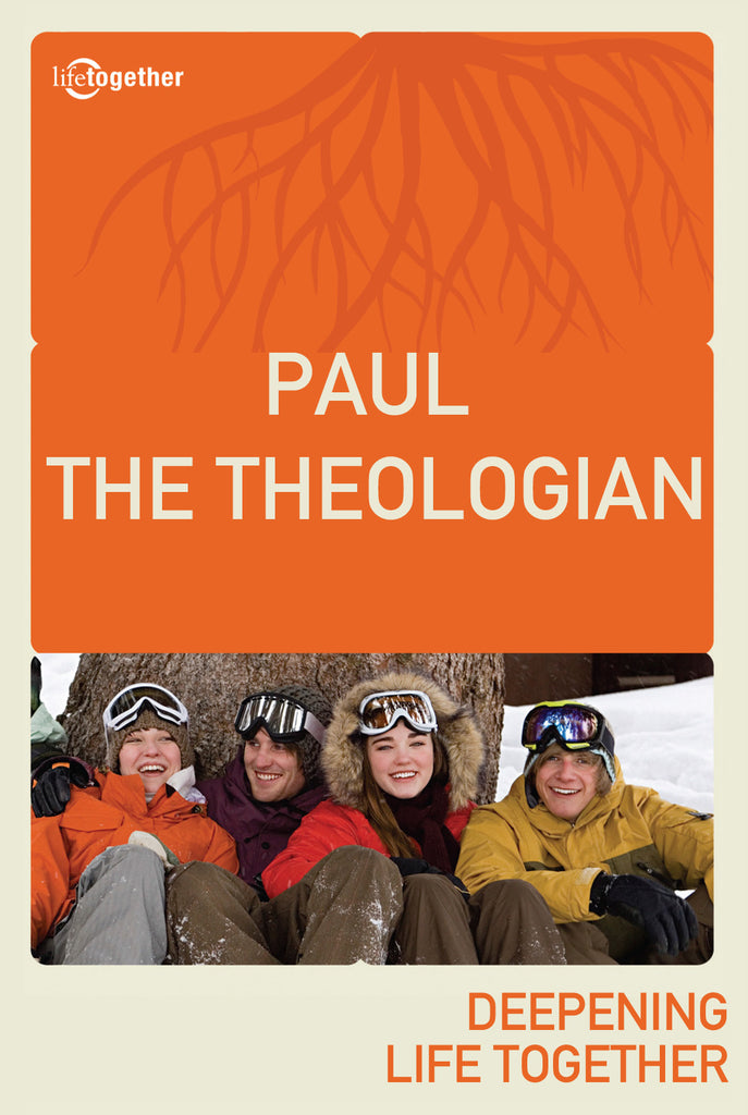 Paul Session #3 - Paul The Theologian