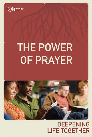 Praying God's Way Session #3 - The Power of Prayer