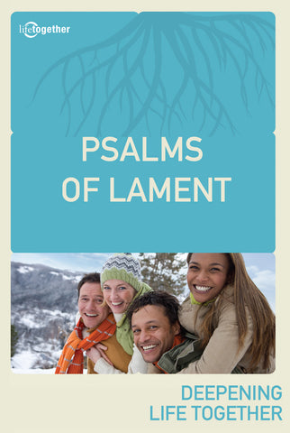Psalms Session #2 - Psalms of Lament