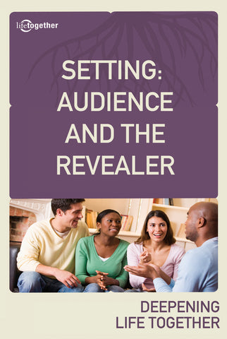 Revelation Session #1 - Setting: Audience and the Revealer