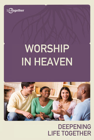 Revelation Session #4 - Worship in Heaven