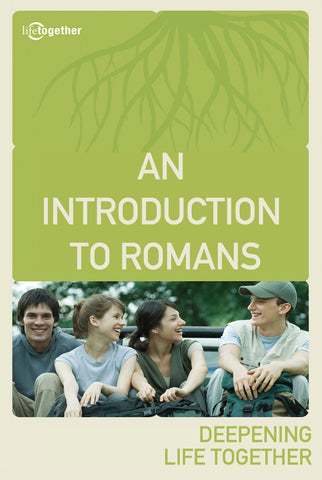 Romans Session #1 - An Introduction to Romans