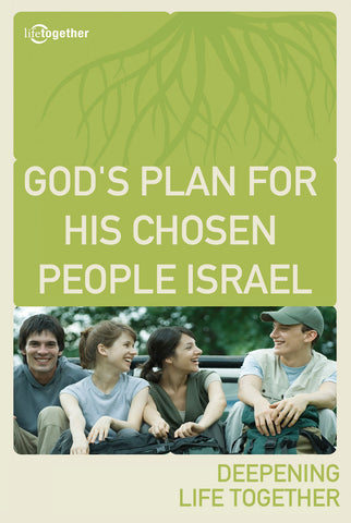 Romans Session #5 - God's Plan For His Chosen People Israel