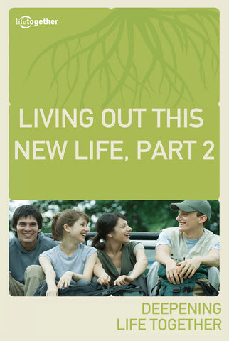 Romans Session #7 - Living Out This New Life, Part2